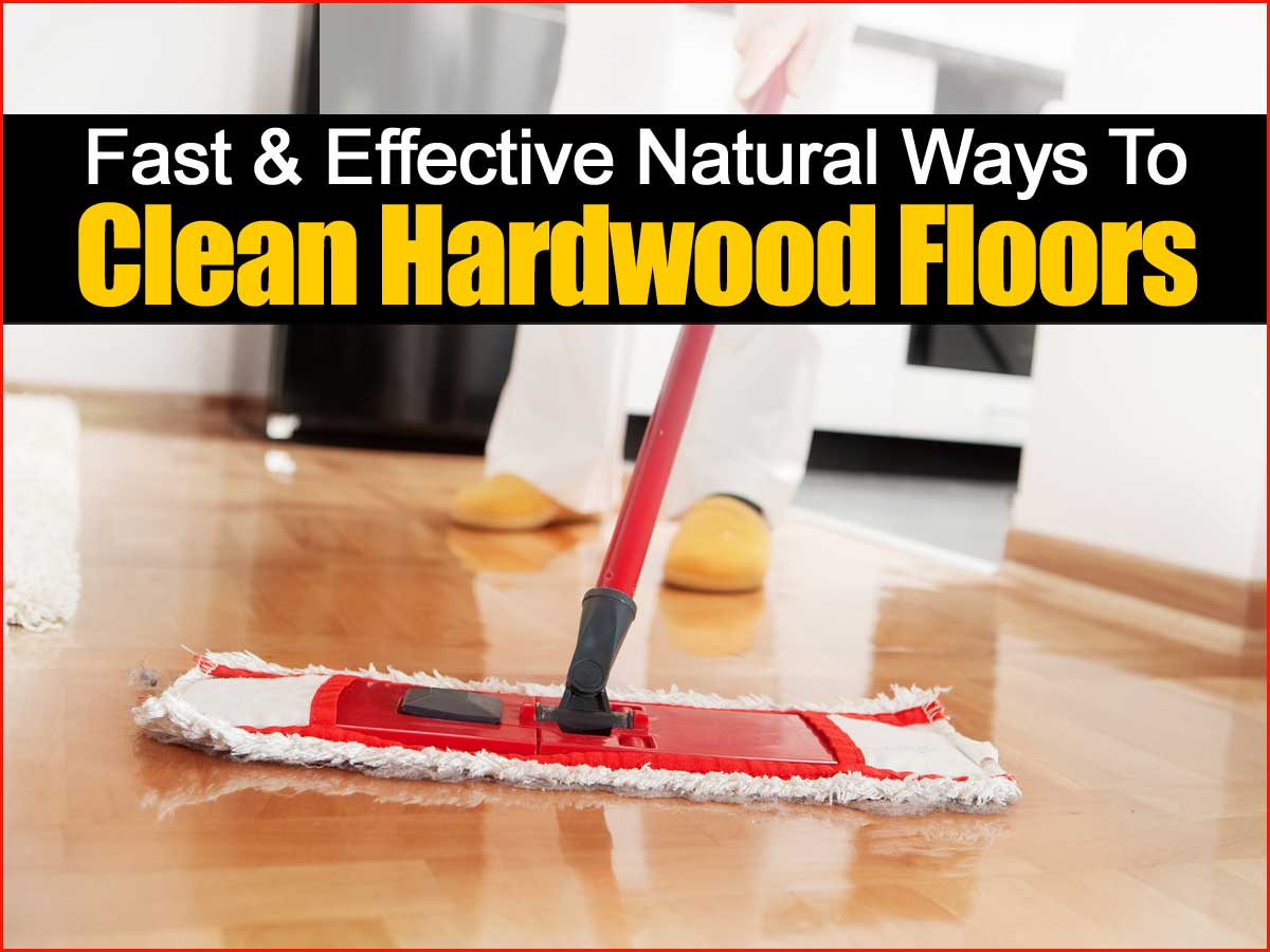 Natural Ways Clean Hardwood Floors