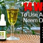 Neem Oil Uses: 17+ Ways To Enjoy It's Amazing Benefits